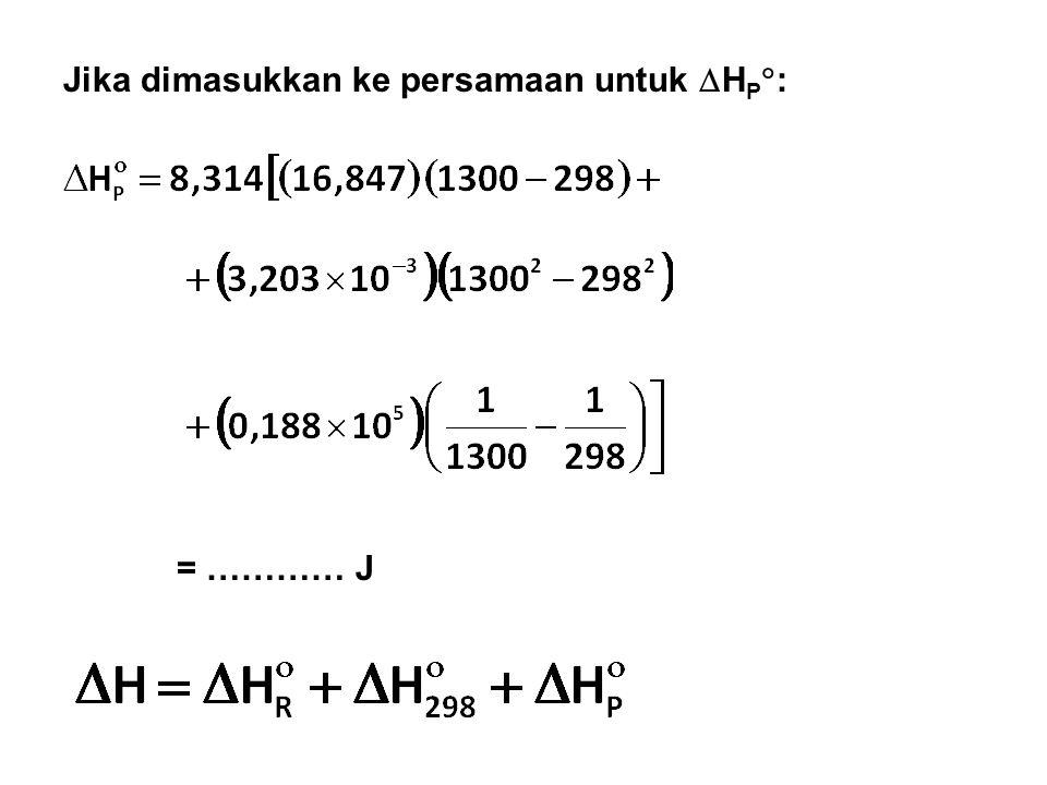 Jika dimasukkan ke persamaan untuk  H P  : = ………… J