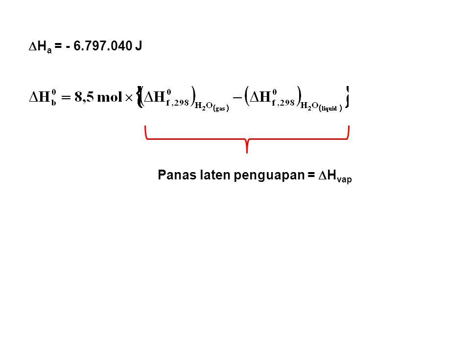  H a = - 6.797.040 J Panas laten penguapan =  H vap