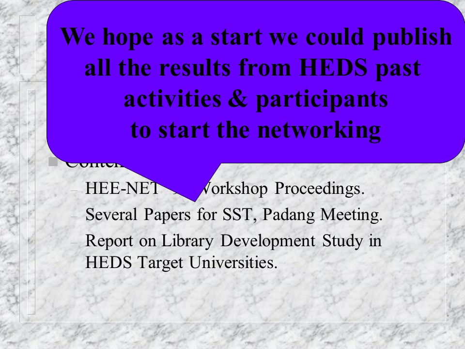 Strategic Plan in Application Layer n Disseminate information on: – HEDS Target Universities activities.