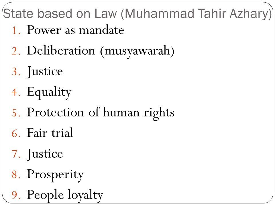 State based on Law (Muhammad Tahir Azhary) 1.Power as mandate 2.