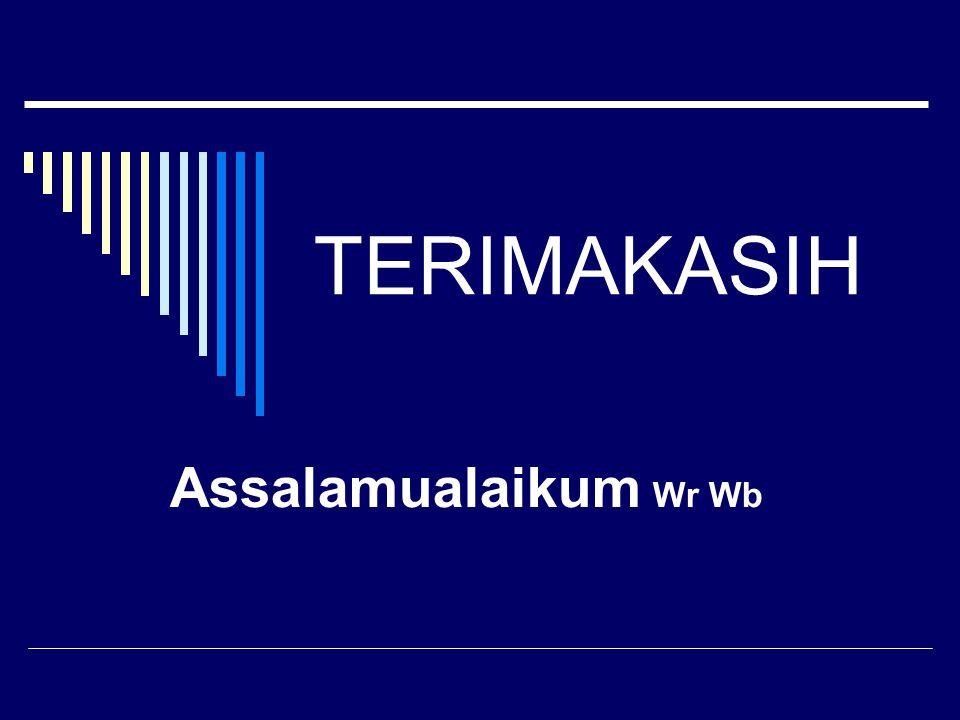 TERIMAKASIH Assalamualaikum Wr Wb