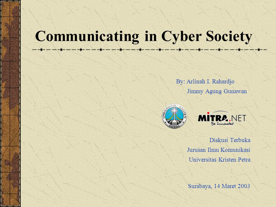Communicating in Cyber Society By: Arlinah I.