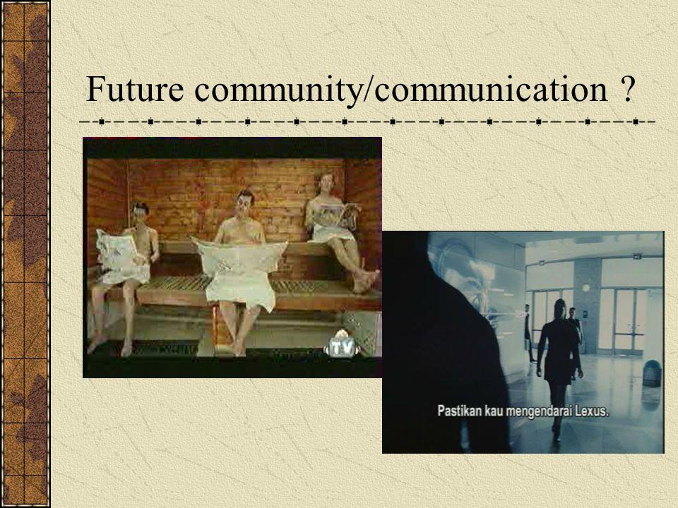 Future community/communication ?