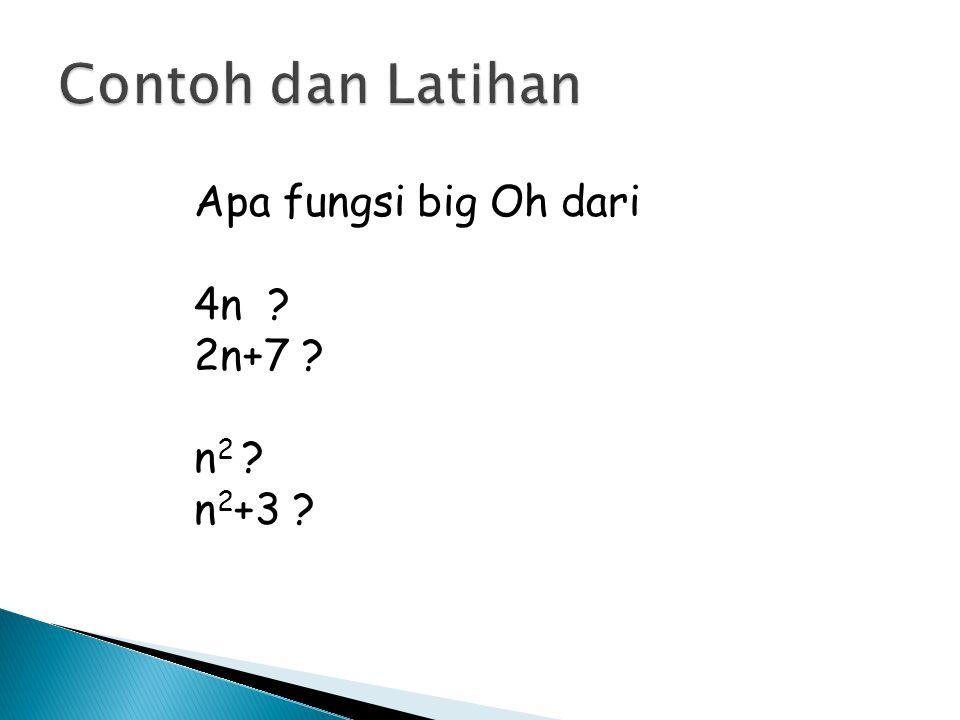 Apa fungsi big Oh dari 4n ? 2n+7 ? n 2 ? n 2 +3 ?