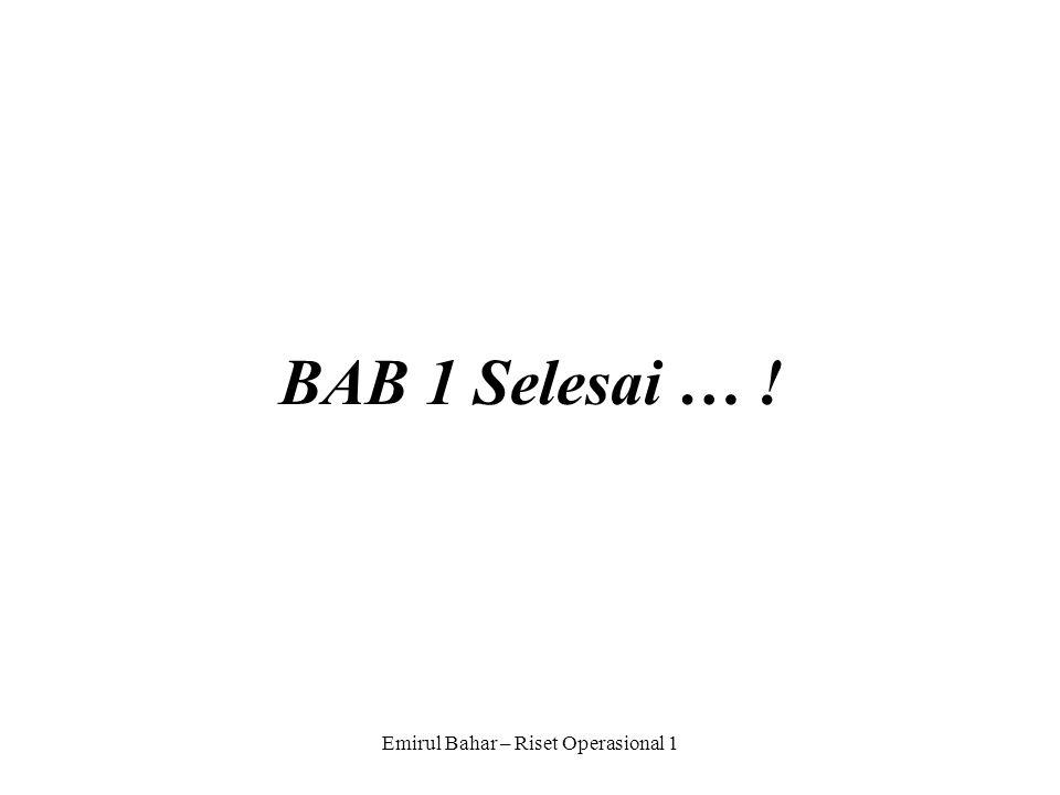 Emirul Bahar – Riset Operasional 1 BAB 1 Selesai … !