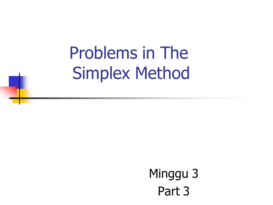 Problems in The Simplex Method Minggu 3 Part 3