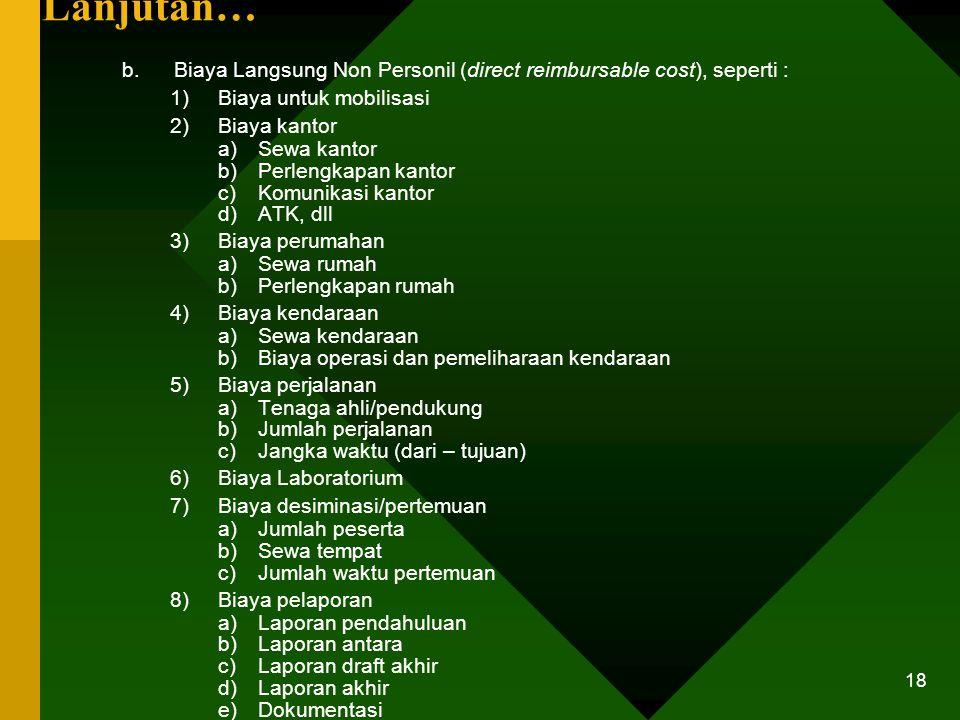 17 Biaya Langsung Personil (BLP) berdasarkan SEB Bappenas dan Departemen Keuangan No 1203/D.II/03/2000 : SE-38/A/2000 BLP = GD + BBS + BBU + TP + K