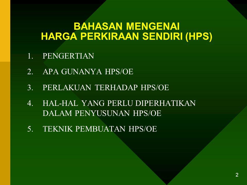 8/24/2014 1 TEKNIK DAN METODA PENYUSUNAN HPS/OE Pelatihan Pengadaan Barang/Jasa Pemerintah (Aplikasi Keppres No. 80 Tahun 2003)