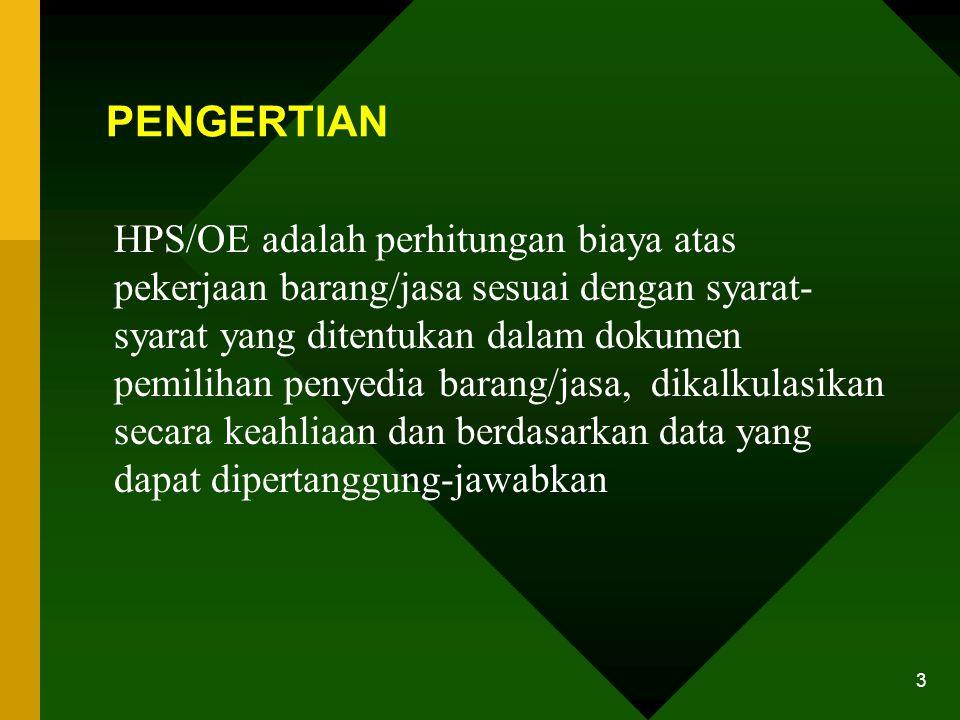 2 1.PENGERTIAN 2.APA GUNANYA HPS/OE 3.PERLAKUAN TERHADAP HPS/OE 4.HAL-HAL YANG PERLU DIPERHATIKAN DALAM PENYUSUNAN HPS/OE 5.TEKNIK PEMBUATAN HPS/OE BA