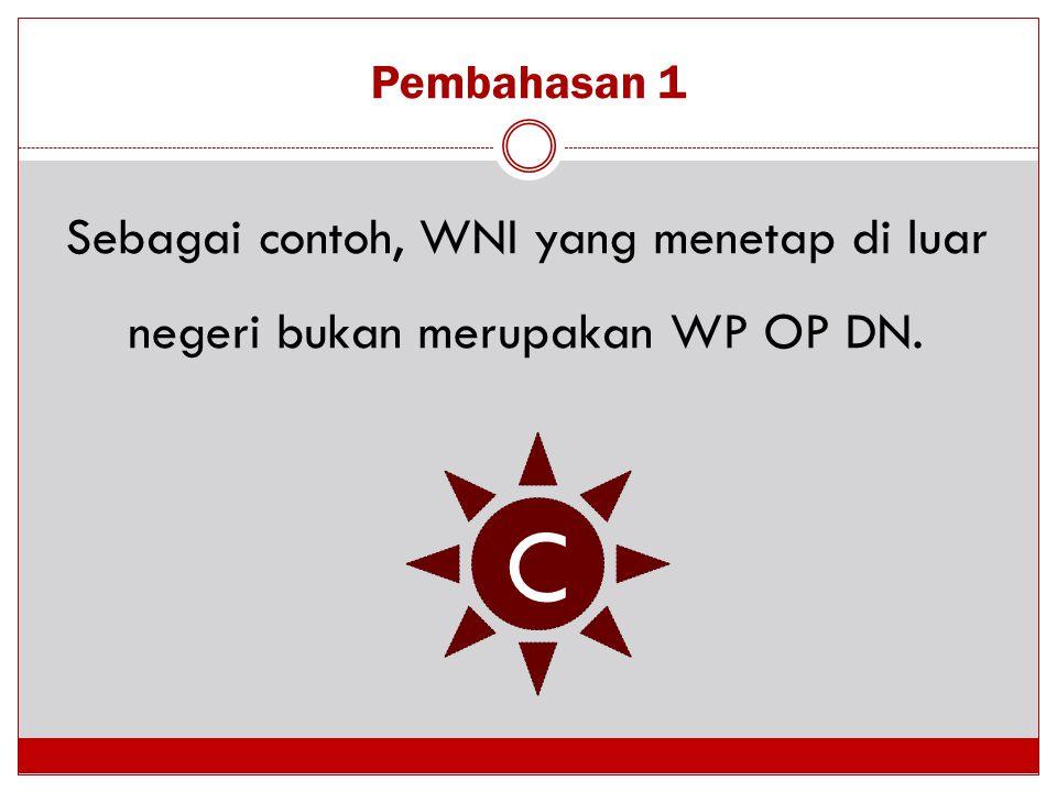 Soal 11 Ketentuan mengenai kompensasi kerugian bagi WP OP adalah...