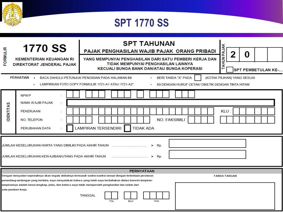 SPT 1770 S Memiliki penghasilan dari satu atau lebih pemberi kerja, penghasilan lain dan penghasilan final (SPT 1770 S) Penghasilan digabungkan dari seluruh penghasilan tidak final yang diperoleh Penghasilan final dilaporkan dalam tabel terpisah dan tidak dijumlahkan dengan penghasilan tidak final.