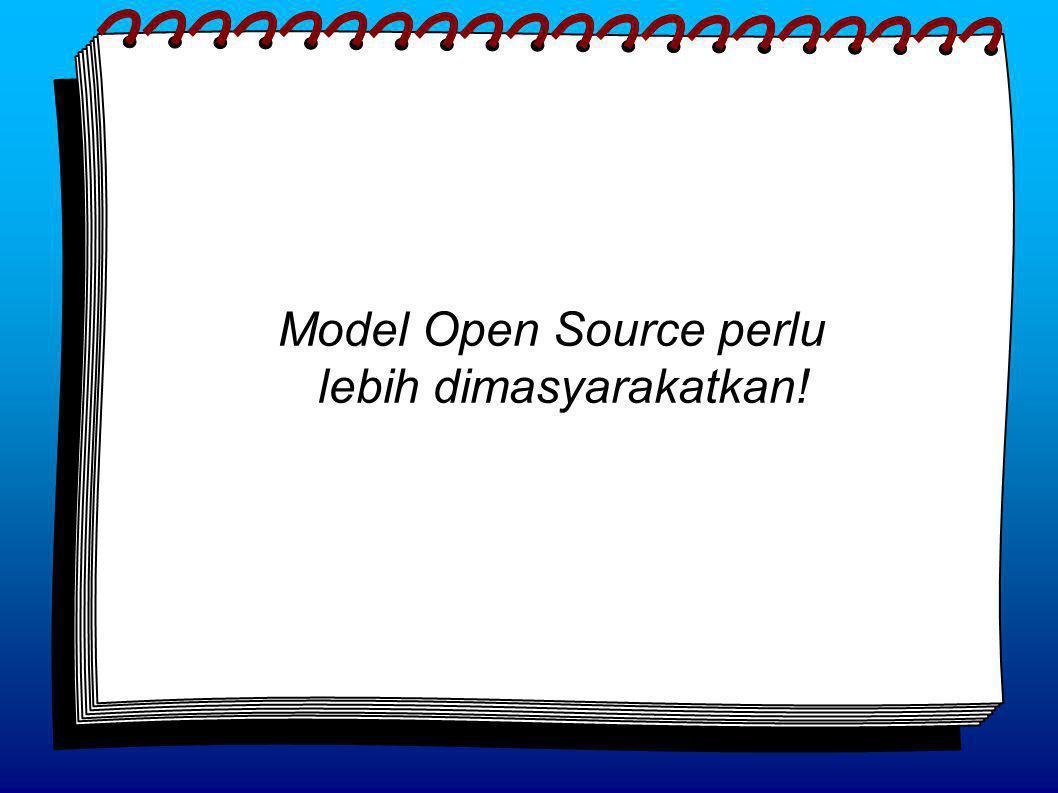 Model Open Source perlu lebih dimasyarakatkan!