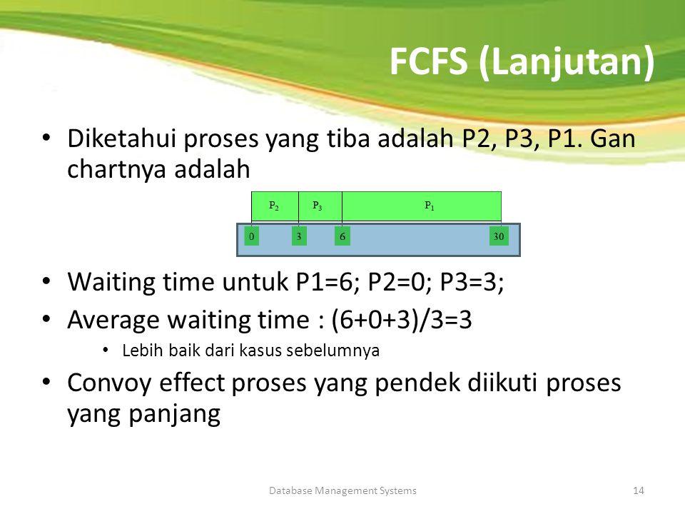 Sistem Operasi13 FCFS (Lanjutan) Contoh Proces Burst Time P1 24 P2 3 P3 3 Diketahui proses yang tiba adalah P1,P2,P3. Gant Chartnya adalah Waiting Ave