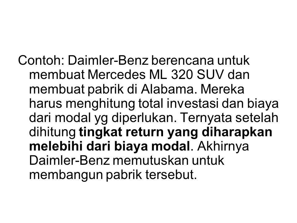 Contoh: Daimler-Benz berencana untuk membuat Mercedes ML 320 SUV dan membuat pabrik di Alabama.