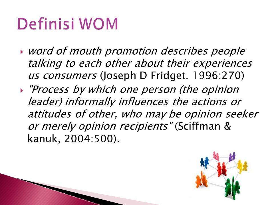  Sumber komunikasi word-of-mouth menyakinkan  Sumber komunikasi word-of-mouth biayanya rendah