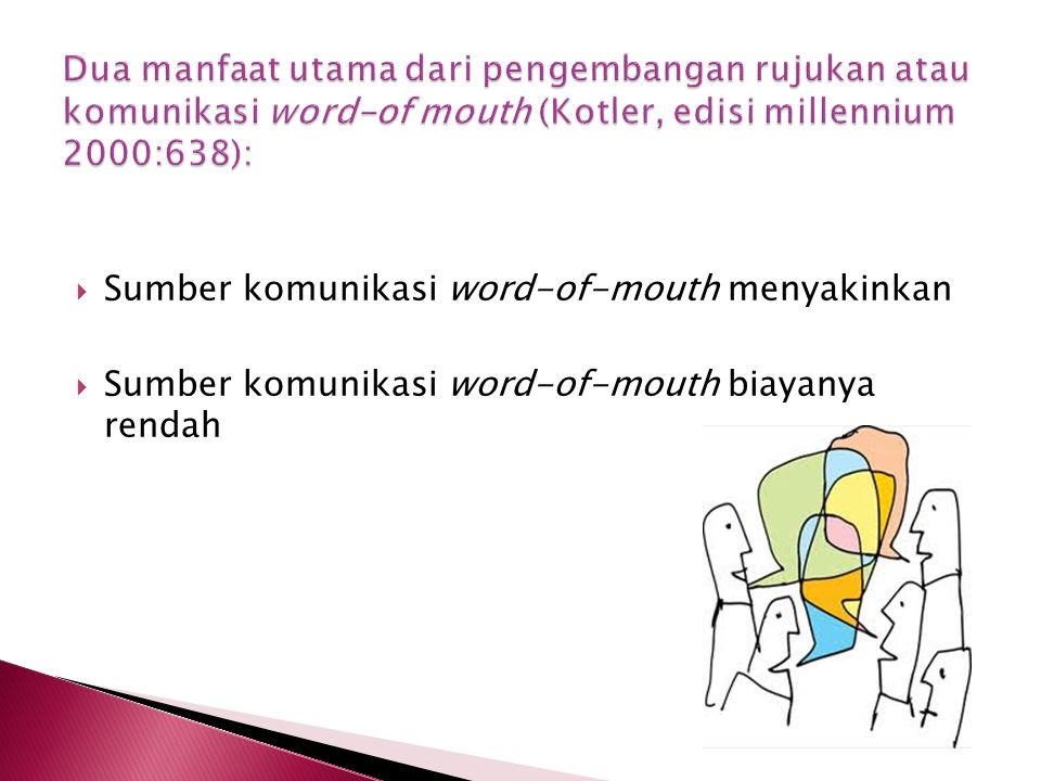 Sumber komunikasi word-of-mouth menyakinkan  Sumber komunikasi word-of-mouth biayanya rendah