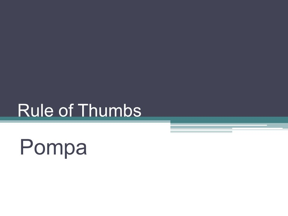 Rule of Thumbs Pompa
