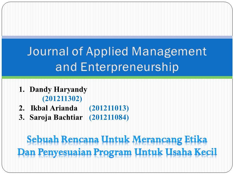 1. Dandy Haryandy (201211302) 2.Ikbal Arianda (201211013) 3. Saroja Bachtiar (201211084)