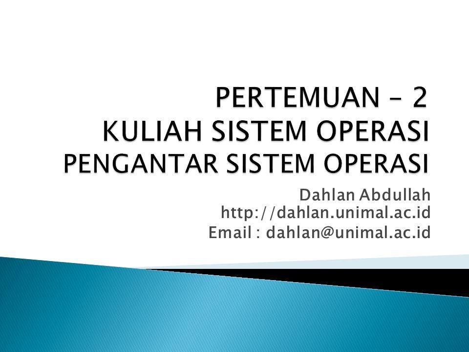 Dahlan Abdullah http://dahlan.unimal.ac.id Email : dahlan@unimal.ac.id