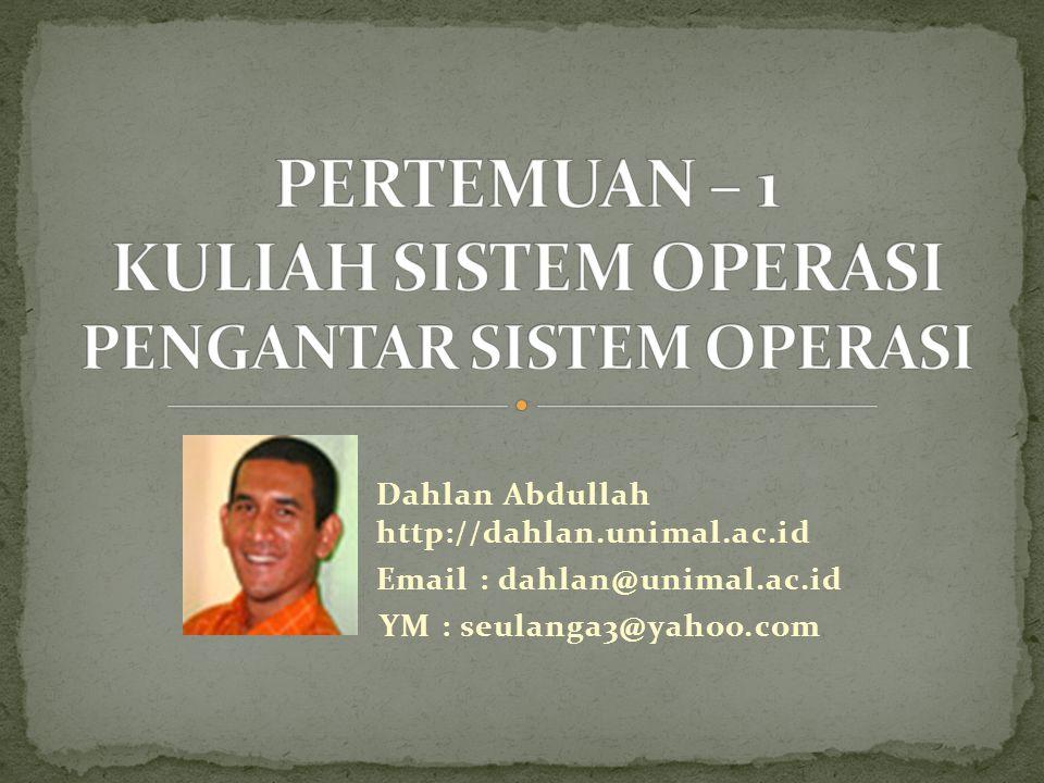Dahlan Abdullah http://dahlan.unimal.ac.id Email : dahlan@unimal.ac.id YM : seulanga3@yahoo.com