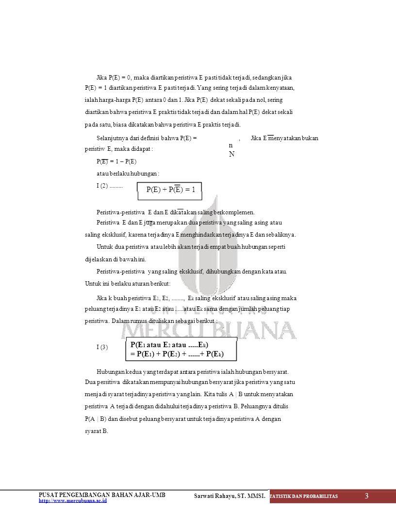 Maka ekspektasi eksperimen itu, ditulis ε, didefinisikan sebagai berikut : I (9)........