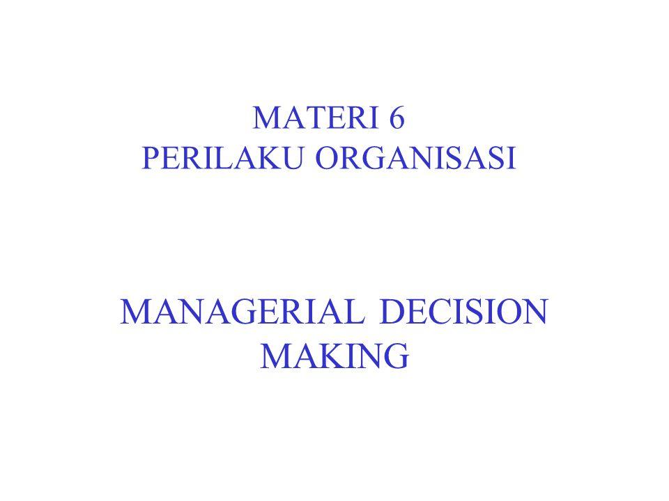 2 JENIS PENGAMBILAN KEPUTUSAN MANAJERIAL INDIVIDUAL DECISION MAKING Pengambilan Keputusan Manajerial yang dilakukan oleh Seorang Manajer.
