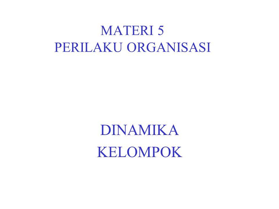 MATERI 5 PERILAKU ORGANISASI DINAMIKA KELOMPOK