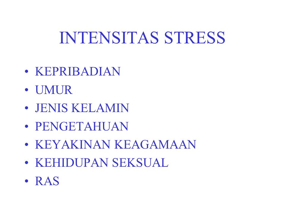 INTENSITAS STRESS KEPRIBADIAN UMUR JENIS KELAMIN PENGETAHUAN KEYAKINAN KEAGAMAAN KEHIDUPAN SEKSUAL RAS