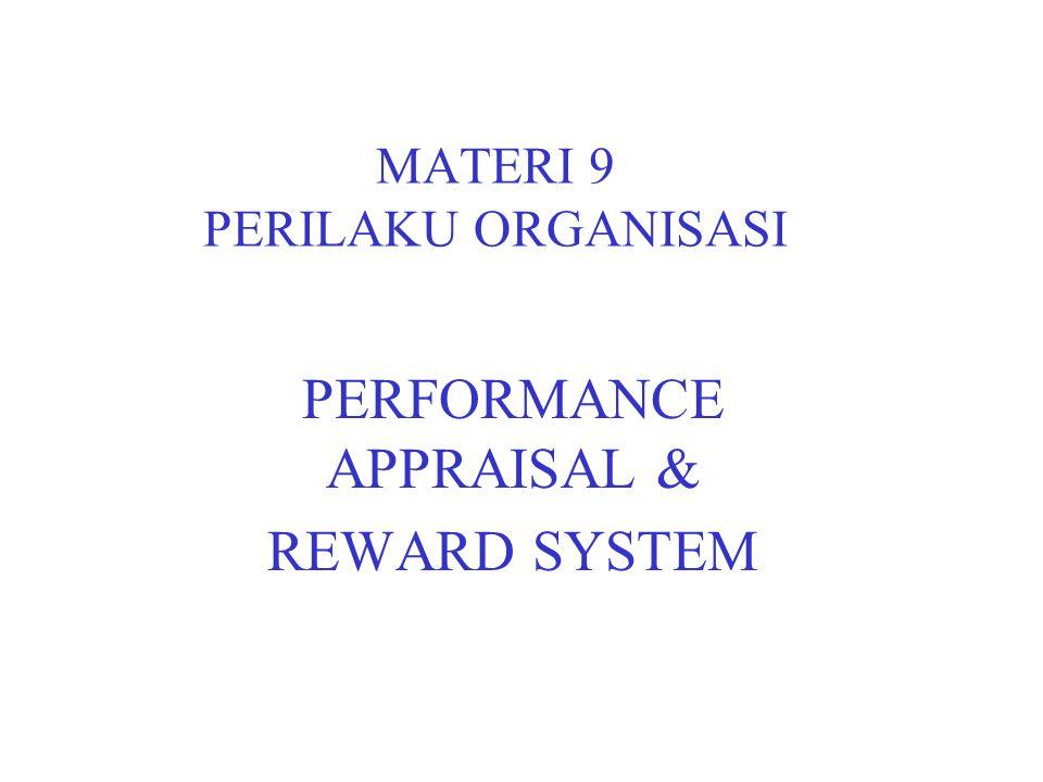 MATERI 9 PERILAKU ORGANISASI PERFORMANCE APPRAISAL & REWARD SYSTEM
