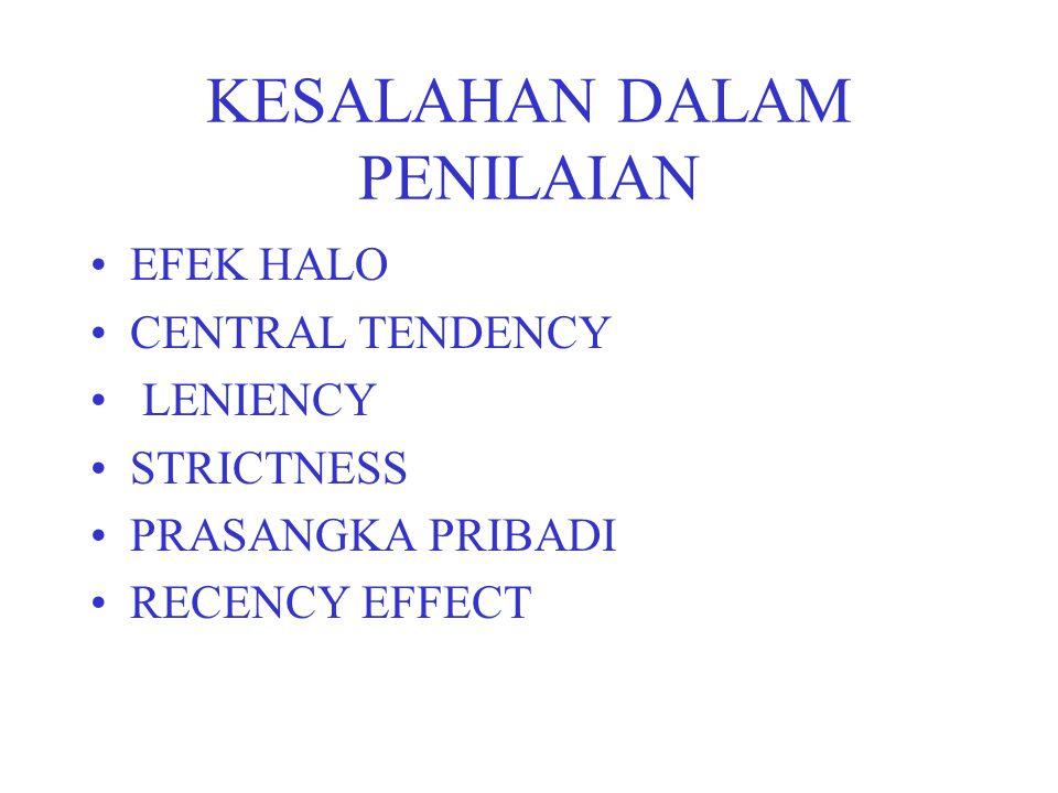 KESALAHAN DALAM PENILAIAN EFEK HALO CENTRAL TENDENCY LENIENCY STRICTNESS PRASANGKA PRIBADI RECENCY EFFECT