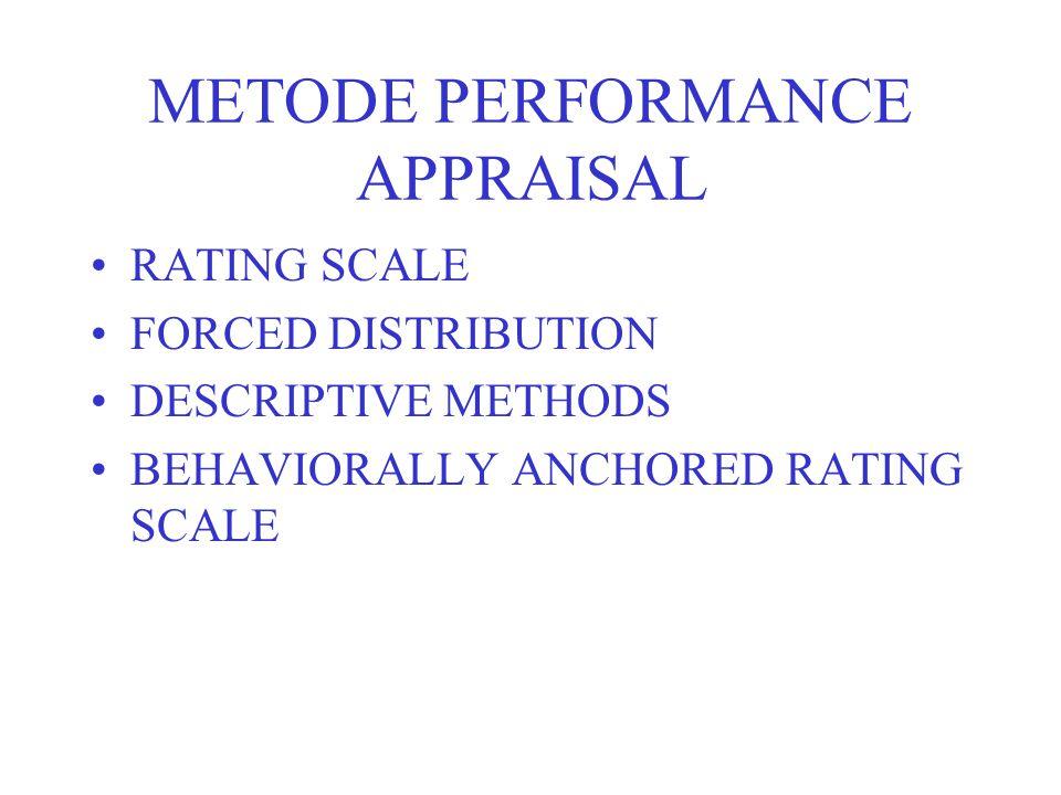 METODA RATING SCALE Penilai mengevaluasi kerja karyawan berdasarkan faktor-faktor / kriteria-kriteria yang dianggap penting untuk melaksanakan pekerjaan tersebut.