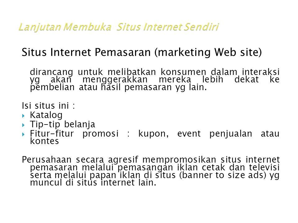 Situs Internet Pemasaran (marketing Web site) dirancang untuk melibatkan konsumen dalam interaksi yg akan menggerakkan mereka lebih dekat ke pembelian atau hasil pemasaran yg lain.