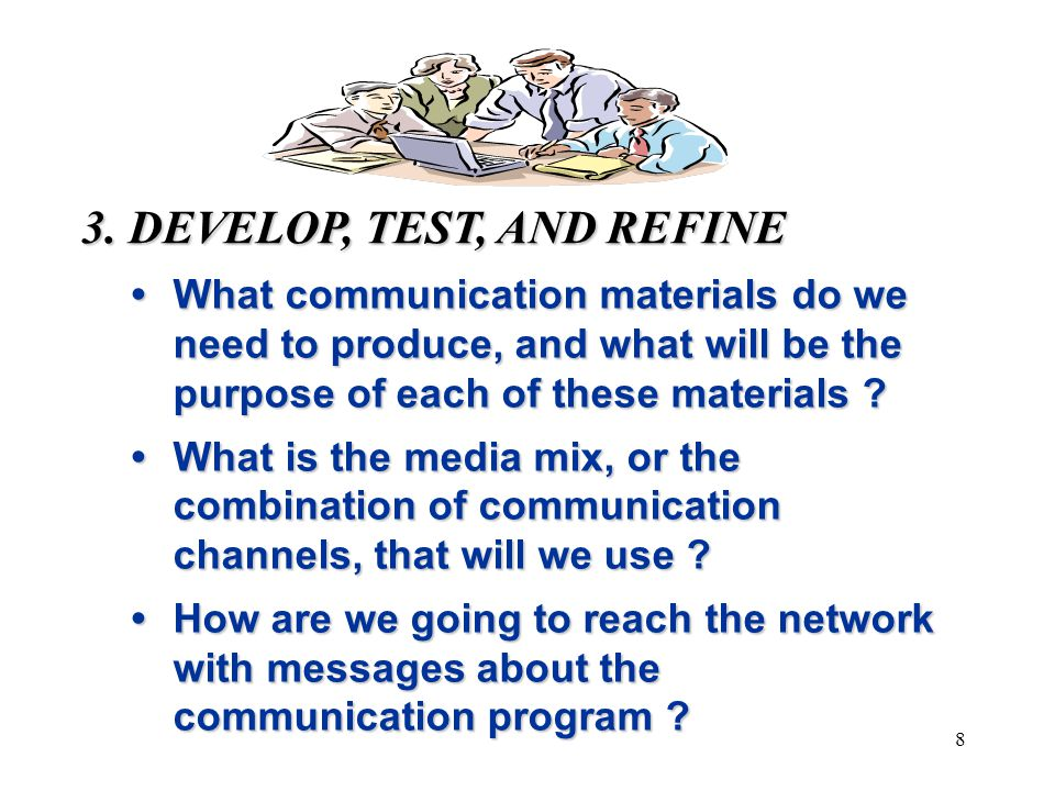 9 4.IMPLEMENT Ready to deliver the messages.Ready to deliver the messages.