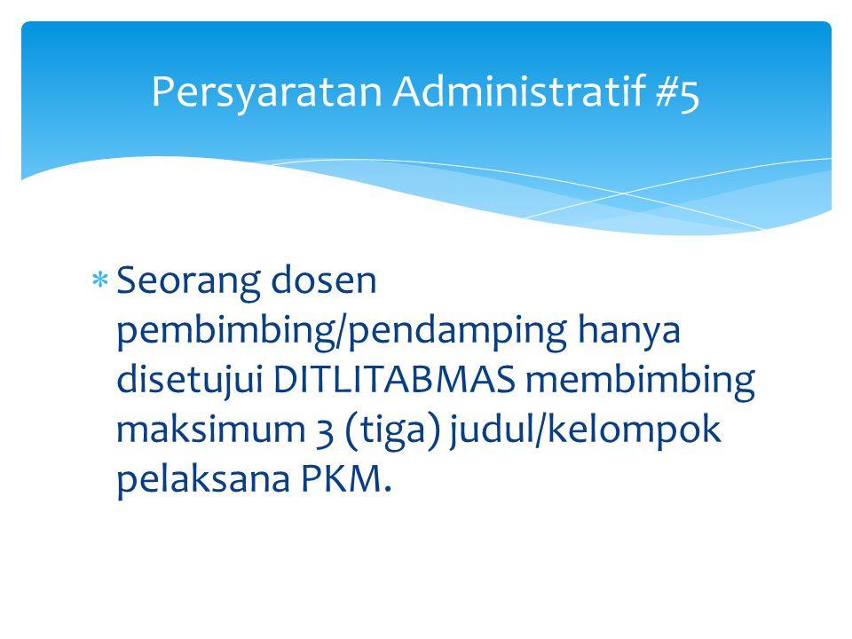 Persyaratan Administratif #4  Seorang mahasiswa hanya dibenarkan masuk dalam satu kelompok pengusul PKM baik sebagai ketua maupun anggota yang disetu