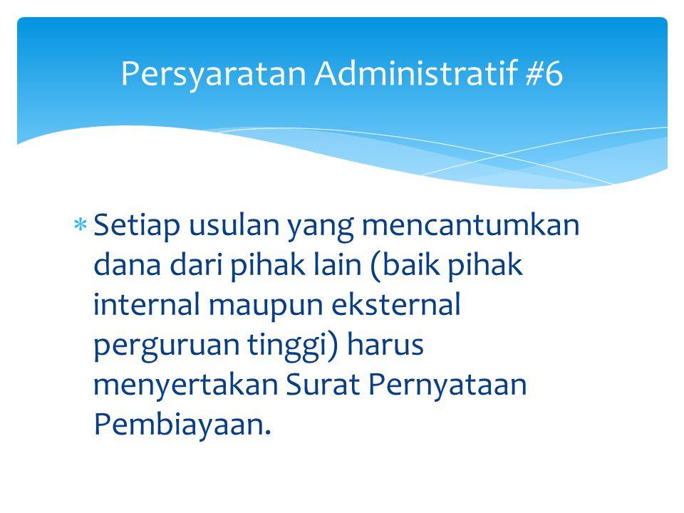 Persyaratan Administratif #5  Seorang dosen pembimbing/pendamping hanya disetujui DITLITABMAS membimbing maksimum 3 (tiga) judul/kelompok pelaksana P