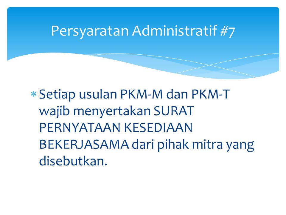 Persyaratan Administratif #6  Setiap usulan yang mencantumkan dana dari pihak lain (baik pihak internal maupun eksternal perguruan tinggi) harus meny