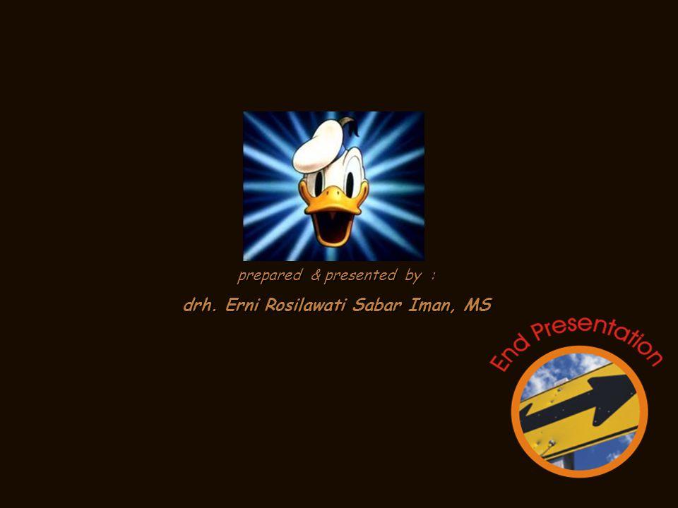 prepared & presented by : drh. Erni Rosilawati Sabar Iman, MS
