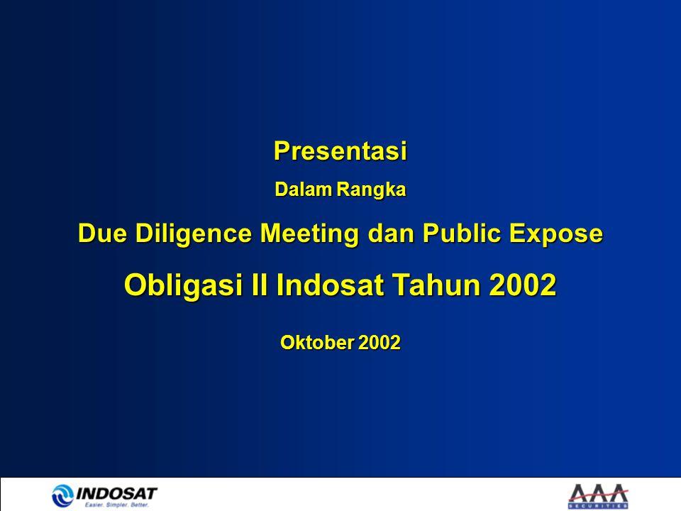 Presentasi Dalam Rangka Due Diligence Meeting dan Public Expose Obligasi II Indosat Tahun 2002 Oktober 2002