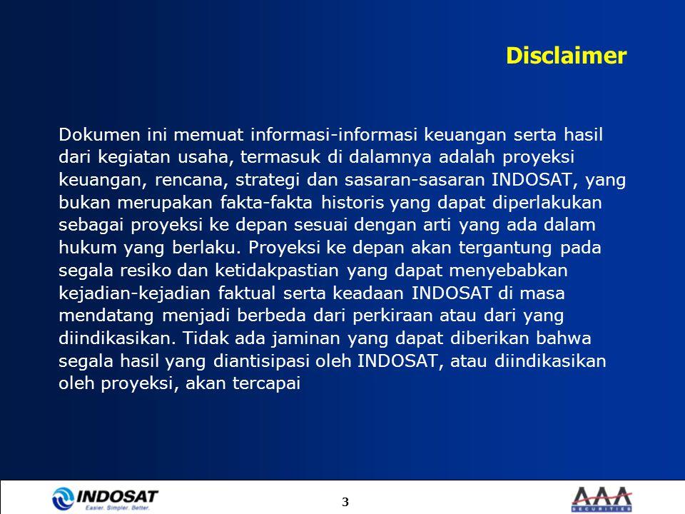 3 Disclaimer Dokumen ini memuat informasi-informasi keuangan serta hasil dari kegiatan usaha, termasuk di dalamnya adalah proyeksi keuangan, rencana,