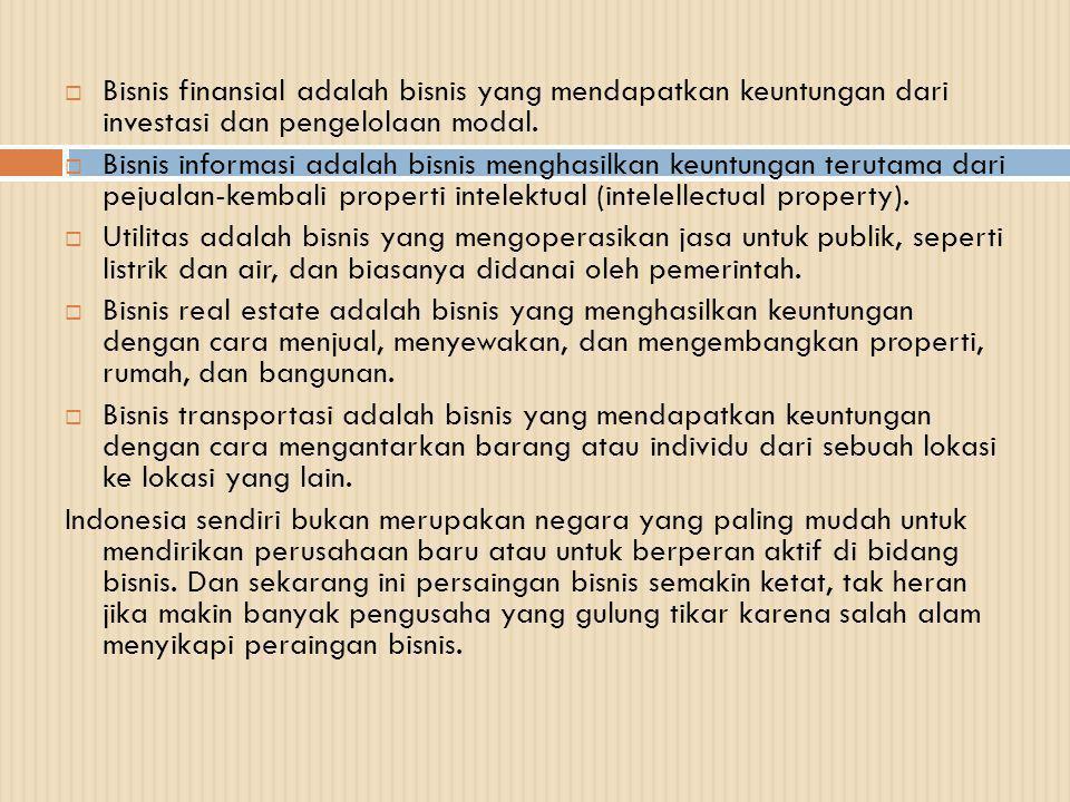  Bisnis finansial adalah bisnis yang mendapatkan keuntungan dari investasi dan pengelolaan modal.