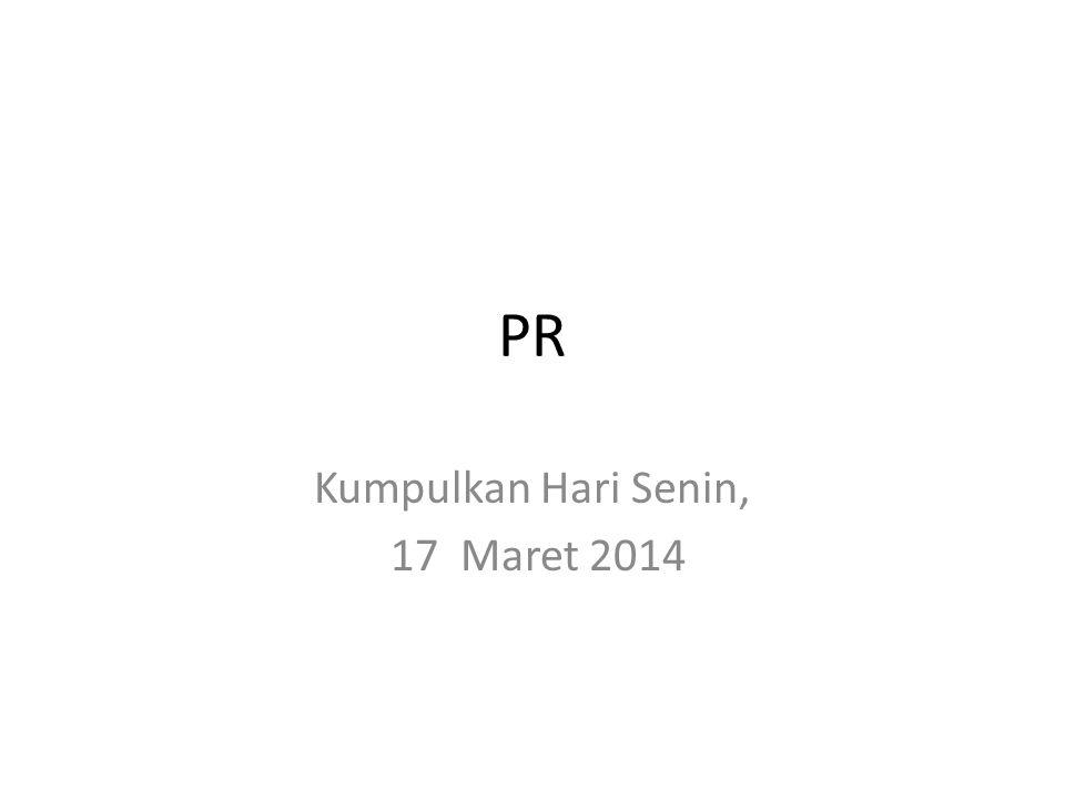 PR Kumpulkan Hari Senin, 17 Maret 2014