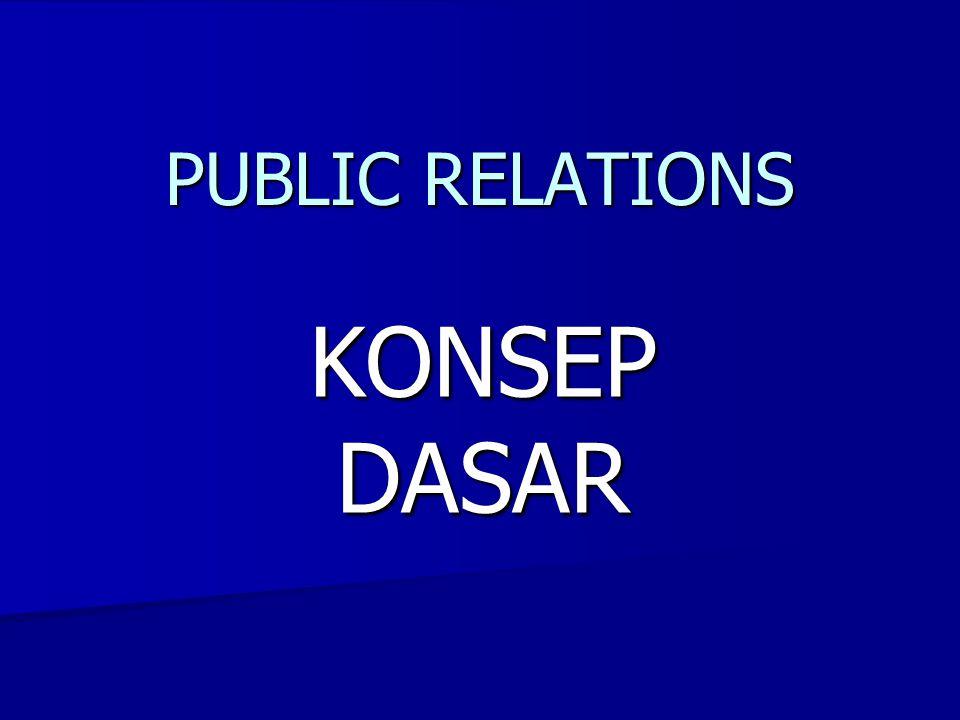 PUBLIC RELATIONS KONSEP DASAR