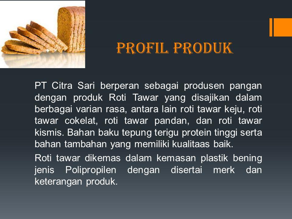 Profil Produk PT Citra Sari berperan sebagai produsen pangan dengan produk Roti Tawar yang disajikan dalam berbagai varian rasa, antara lain roti tawa