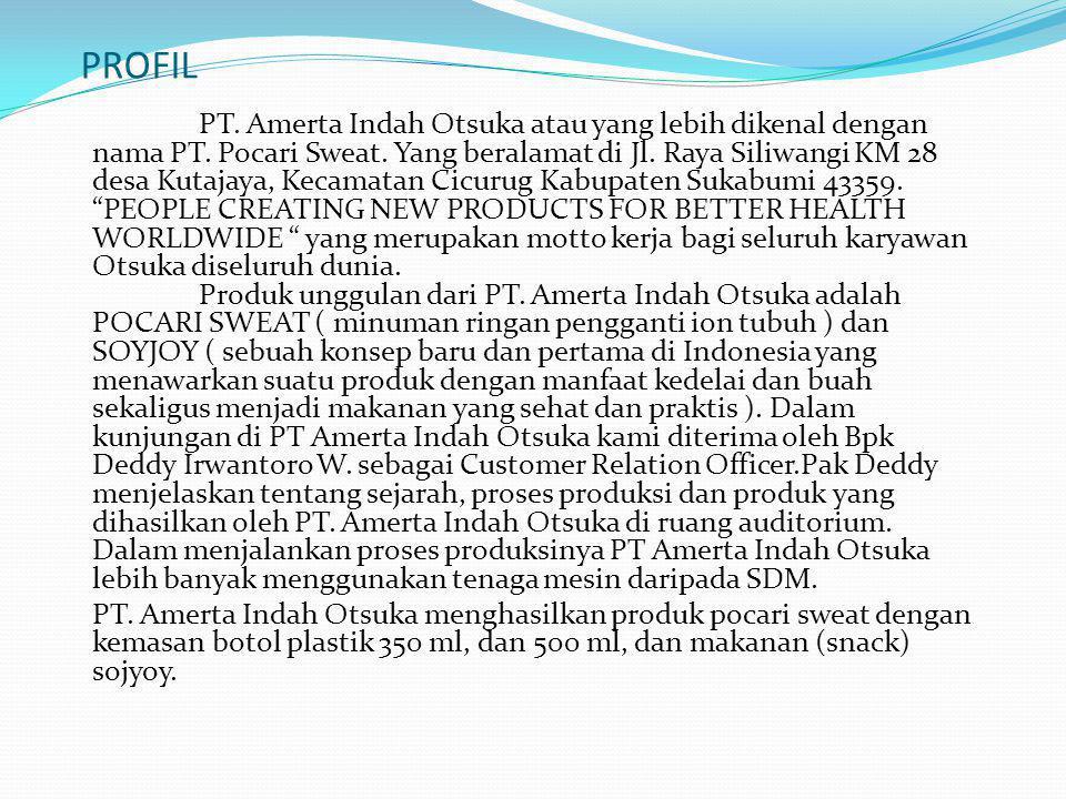 PROFIL PT. Amerta Indah Otsuka atau yang lebih dikenal dengan nama PT. Pocari Sweat. Yang beralamat di Jl. Raya Siliwangi KM 28 desa Kutajaya, Kecamat