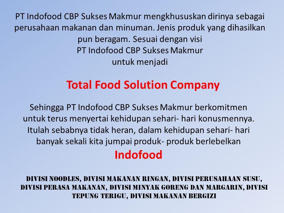 PT Indofood CBP Sukses Makmur mengkhususkan dirinya sebagai perusahaan makanan dan minuman.