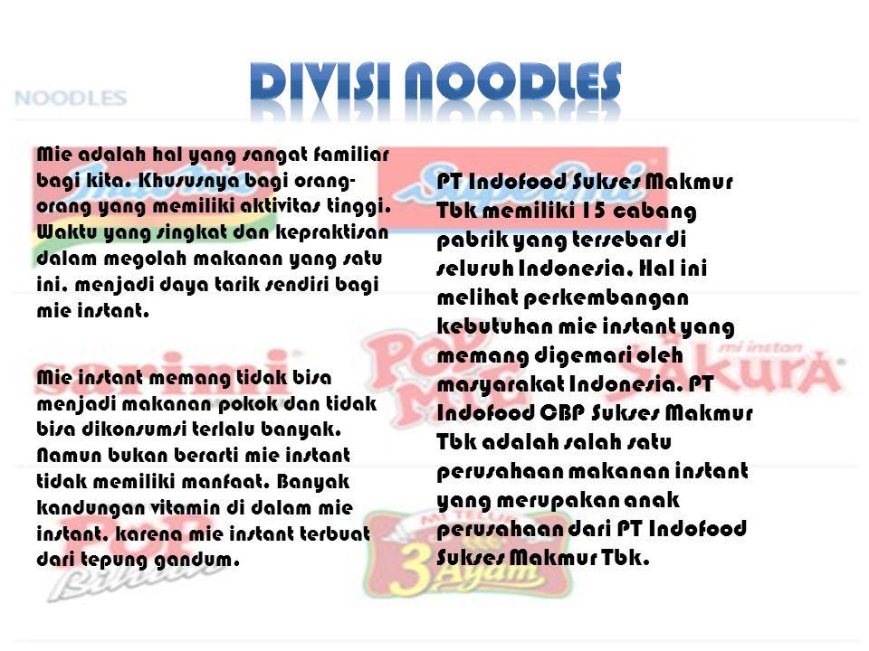 PT.INDOFOOD CBP SUKSES MAKMUR Tbk. Memiliki 15 cabang pabrik yang tersebar di seluruh Indonesia.