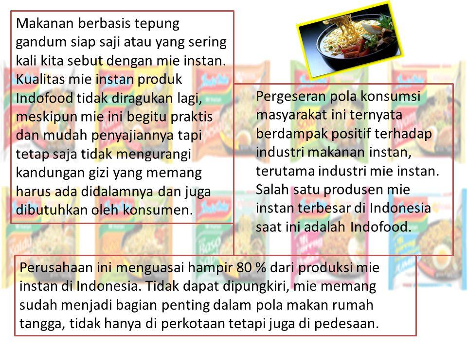 INDOMIE Indofood mengakui bahwa pemberi sumbangan terbesar terhadap pendapatan PT.