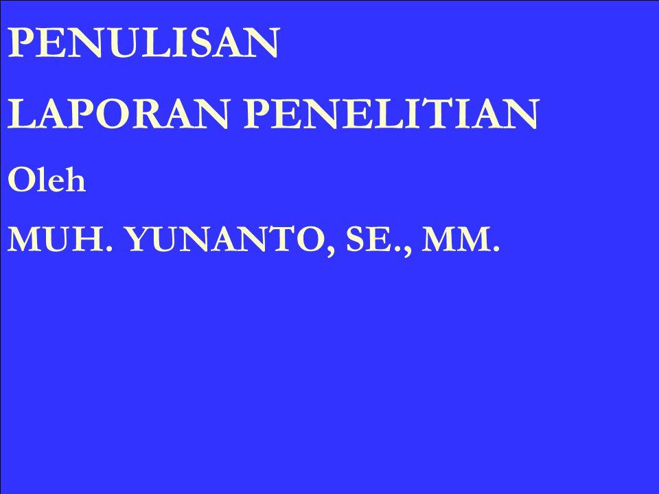 1 PENULISAN LAPORAN PENELITIAN Oleh MUH. YUNANTO, SE., MM.