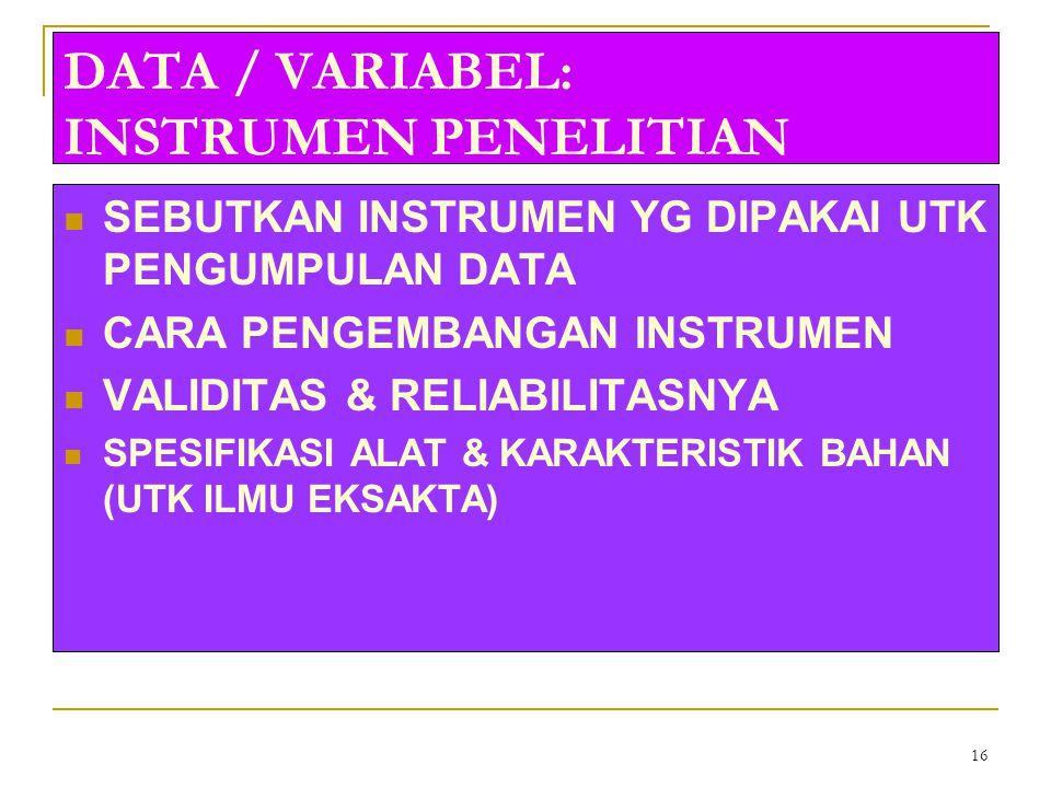 16 DATA / VARIABEL: INSTRUMEN PENELITIAN SEBUTKAN INSTRUMEN YG DIPAKAI UTK PENGUMPULAN DATA CARA PENGEMBANGAN INSTRUMEN VALIDITAS & RELIABILITASNYA SP