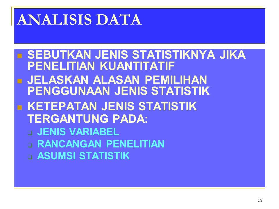 18 ANALISIS DATA SEBUTKAN JENIS STATISTIKNYA JIKA PENELITIAN KUANTITATIF JELASKAN ALASAN PEMILIHAN PENGGUNAAN JENIS STATISTIK KETEPATAN JENIS STATISTI